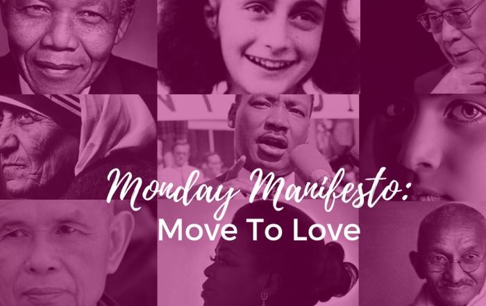 #MondayManifesto - Move to Love!